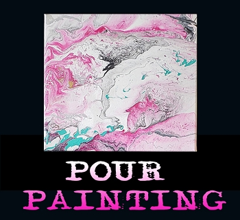 MAY 21ST TUESDAY 7:00 PM - POUR PAINTING - CREATE A SET OF UNIQUE 12 X 12 POUR PAINTINGS