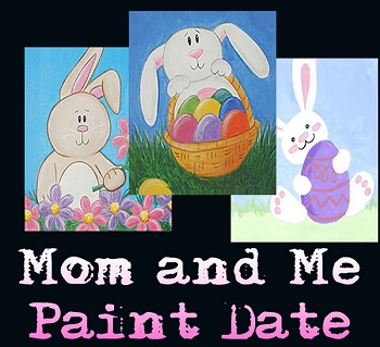 MARCH 16TH SATURDAY 11:00 AM ** MOM & ME PAINT DATE