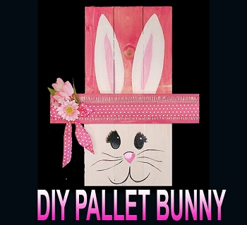 MARCH 1ST FRIDAY 6:30PM  - DIY PALLET BUNNY - 24