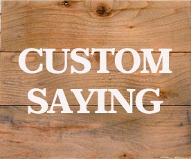 Customized Sign - Your Own Design