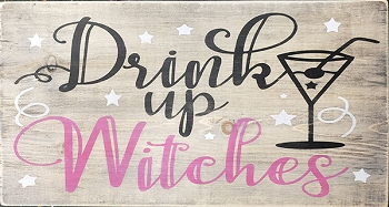 Drink up Witches 18 x 10