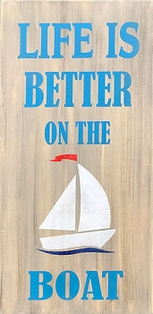 Life is Better on the Boat 10 x 18