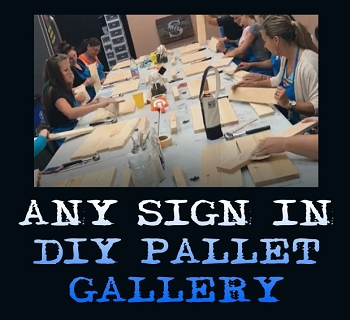 MONDAY OCTOBER 15TH 6:30PM - BYOB STUDIO - MAKE ANY SIGN IN OUR DIY PALLET GALLERY