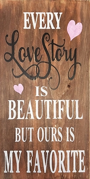 Every Love Story is Beautiful ... 18 x 10