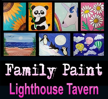 AUGUST 19 SUNDAY 6:00PM FAMILY PAINT NIGHT AT THE LIGHTHOUSE TAVERN **$20 PER PERSON**