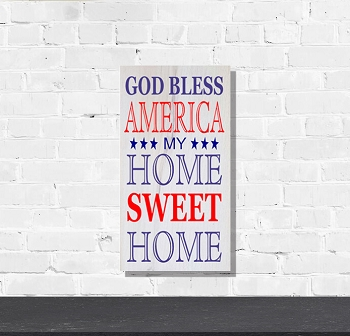 God Bless America my Home Sweet Home