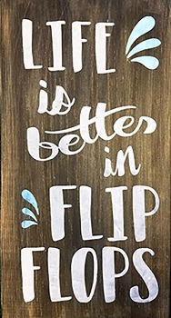Life is Better in Flip Flops - 10 x 18