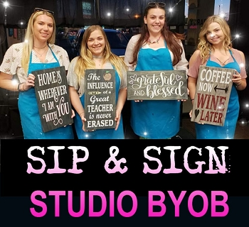 JULY 27TH FRIDAY 7:00PM - BRICK TOWNSHIP STUDIO BYOB - SIP N SIGN PARTY - CHOOSE FROM OVER 70 SIGNS