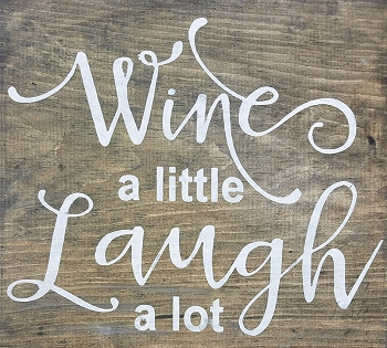 WINE A LITTLE, LAUGH A LOT - 12