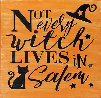 Not every Witch Lives in Salem 12""