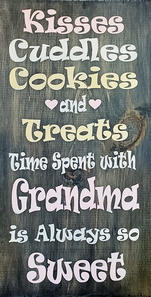 Kisses Cuddles Cookies and Treats , Time spent with Grandma is always so Sweet 10 x 18