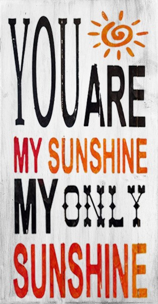 You are my Sunshine 10 x 18