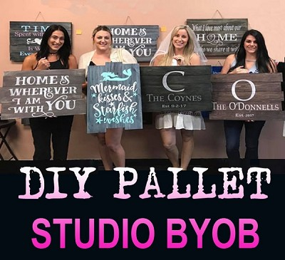 AUGUST 18TH  SATURDAY 6:30PM - BYOB BRICK TOWNSHIP STUDIO - DIY PALLET WORKSHOP
