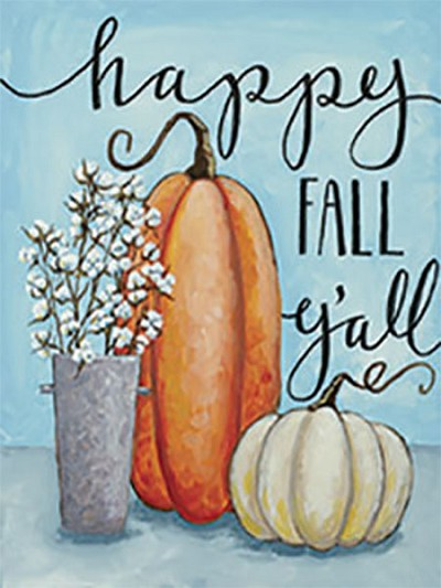OCTOBER 2ND WEDNESDAY 7:00 PM - HAPPY FALL Y'ALL - 16 X 20 CANVAS PAINTING - BYOB
