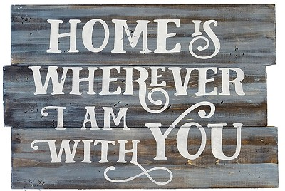 Home is wherever I am with You