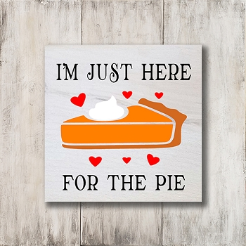 Classic:  I'm just Here for the Pie