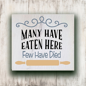 Many have Eaten Here few have Died wood sign