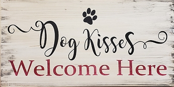Classic:  Dog Kisses Welcome Here 18 x 10