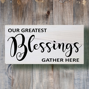 Classic: Our Greatest Blessings Gather Here 18 x 10