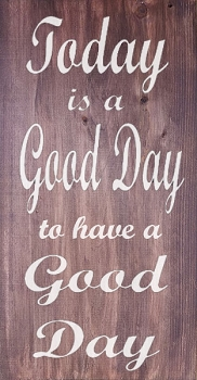 Classic:  Today is a Good Day to Have a Good Day