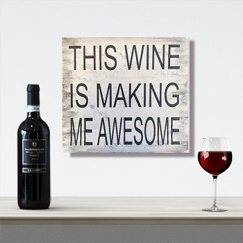 Classic:  This Wine is making me Awesome 12 x 12