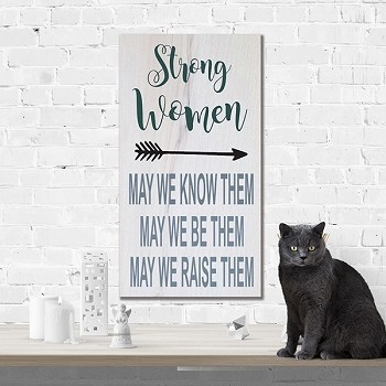 Strong Women may we Know them May we Be them May we Raise Them DIY Sign Kit