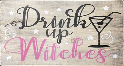 Classic:  Drink up Witches 18 x 10
