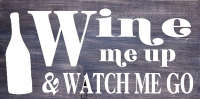 Classic:  Wine me up & Watch me Go