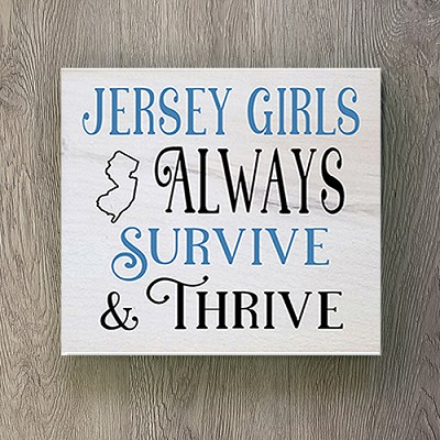 Jersey Girls Always Survive and Thrive